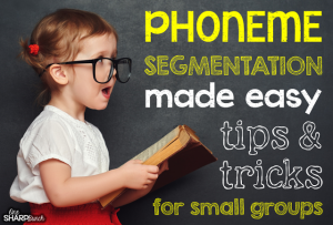 Phoneme Segmentation & Blending Made Easy